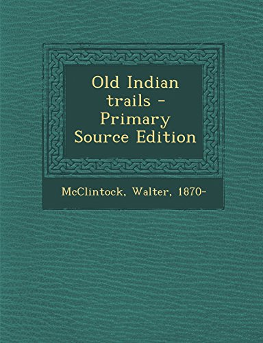9781295457755: Old Indian trails