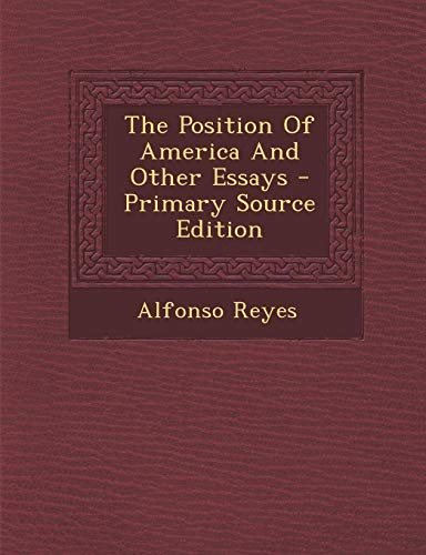 9781295459254: The Position Of America And Other Essays