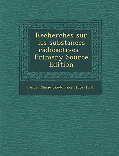 9781295461325: Recherches Sur Les Substances Radioactives - Primary Source Edition
