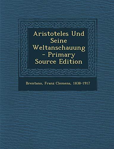 9781295463237: Aristoteles Und Seine Weltanschauung (German Edition)