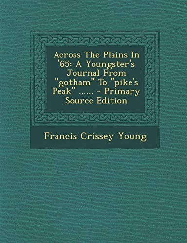 9781295469512: Across The Plains In '65: A Youngster's Journal From