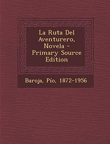 9781295471836: La Ruta del Aventurero, Novela - Primary Source Edition