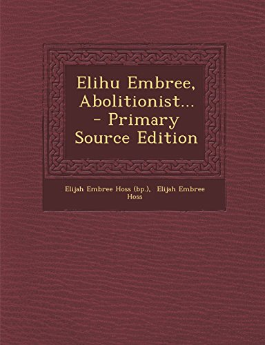 9781295477425: Elihu Embree, Abolitionist...