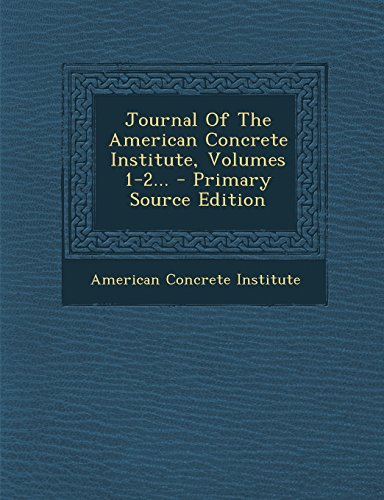 9781295478927: Journal of the American Concrete Institute, Volumes 1-2... - Primary Source Edition