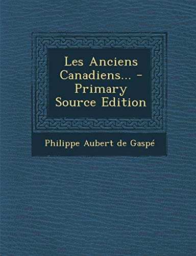 9781295481675: Les Anciens Canadiens... (French Edition)