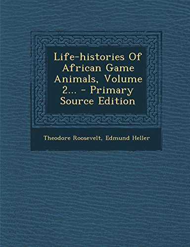 9781295482542: Life-histories Of African Game Animals, Volume 2...