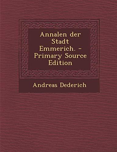 9781295483839: Annalen Der Stadt Emmerich. - Primary Source Edition