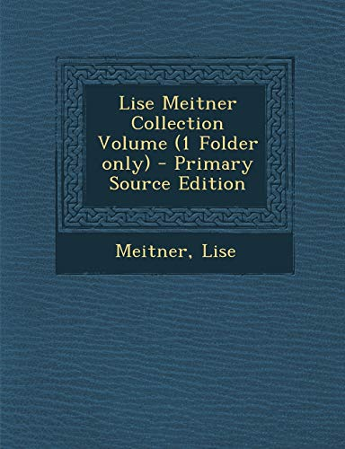 9781295484867: Lise Meitner Collection Volume (1 Folder Only) - Primary Source Edition (German Edition)