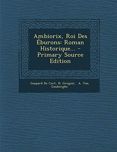 9781295485017: Ambiorix, Roi Des Éburons: Roman Historique... (French Edition)