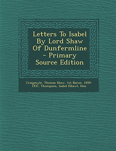 9781295485178: Letters To Isabel By Lord Shaw Of Dunfermline