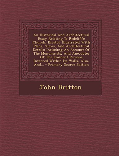 an historical and architectural essay relating to  9781295486212 an historical and architectural essay relating to redcliffe church bristol illustrated