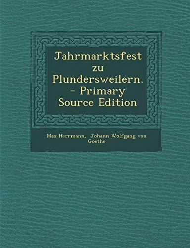 9781295490332: Jahrmarktsfest Zu Plundersweilern. - Primary Source Edition (German Edition)