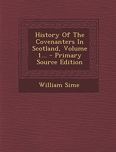 9781295492053: History Of The Covenanters In Scotland, Volume 1...