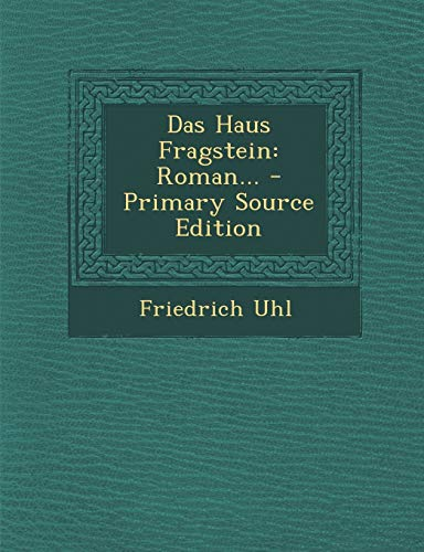9781295492879: Das Haus Fragstein: Roman... - Primary Source Edition