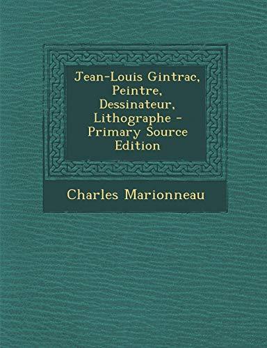 9781295496815: Jean-Louis Gintrac, Peintre, Dessinateur, Lithographe