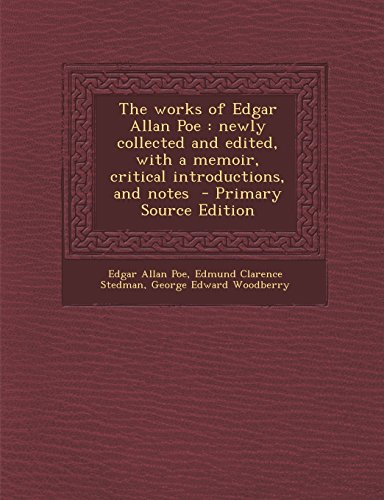 9781295500093: The Works of Edgar Allan Poe: Newly Collected and Edited, with a Memoir, Critical Introductions, and Notes - Primary Source Edition