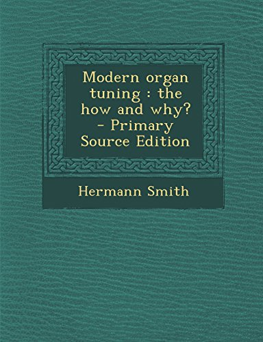 9781295500697: Modern organ tuning: the how and why?