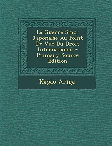 9781295506316: La Guerre Sino-Japonaise Au Point de Vue Du Droit International