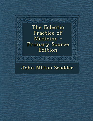 9781295508624: The Eclectic Practice of Medicine