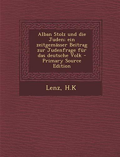 9781295510092: Alban Stolz und die Juden; ein zeitgemässer Beitrag zur Judenfrage für das deutsche Volk (German Edition)