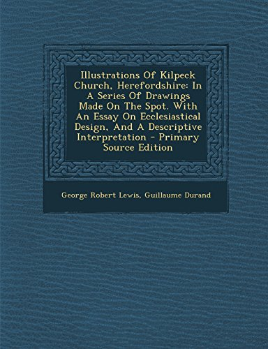 Illustrations of Kilpeck Church, Herefordshire : In: George Robert Lewis;