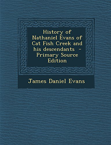 9781295516193: History of Nathaniel Evans of Cat Fish Creek and his descendants