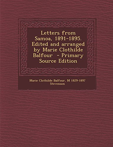 9781295516599: Letters from Samoa, 1891-1895. Edited and arranged by Marie Clothilde Balfour