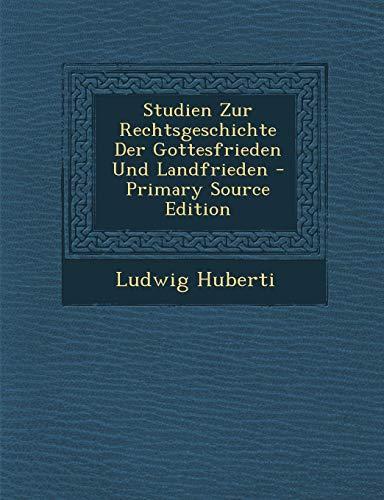 9781295525577: Studien Zur Rechtsgeschichte Der Gottesfrieden Und Landfrieden