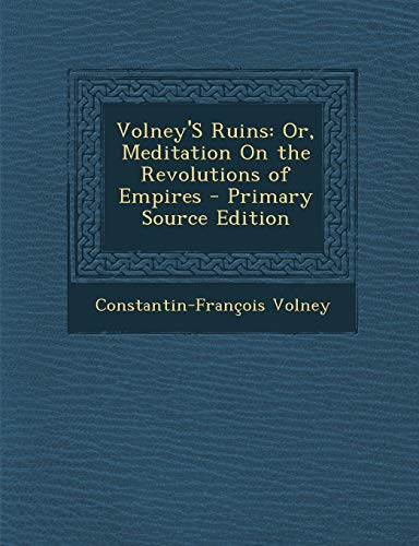 9781295528202: Volney's Ruins: Or, Meditation on the Revolutions of Empires - Primary Source Edition