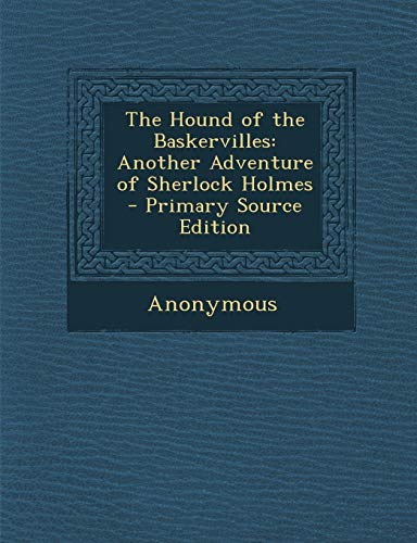 9781295531424: The Hound of the Baskervilles: Another Adventure of Sherlock Holmes - Primary Source Edition