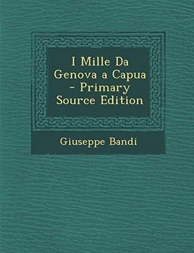 9781295534555: I Mille Da Genova a Capua - Primary Source Edition (Italian Edition)