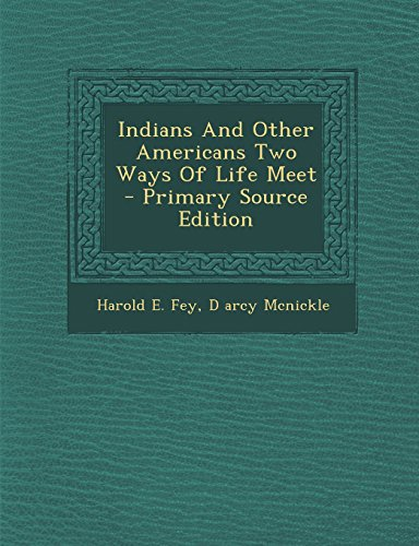 9781295542307: Indians and Other Americans Two Ways of Life Meet - Primary Source Edition