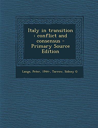9781295542659: Italy in transition: conflict and consensus