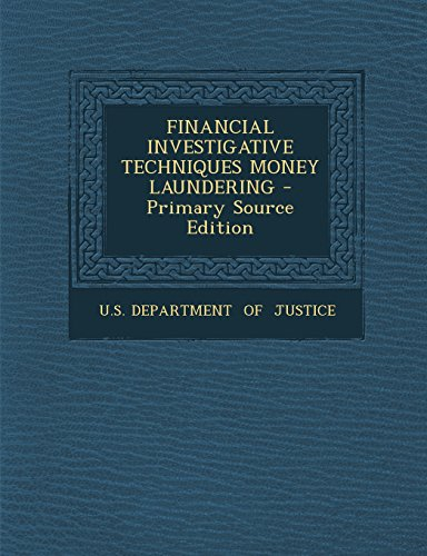 9781295542680: Financial Investigative Techniques Money Laundering - Primary Source Edition