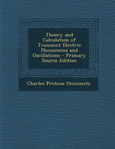 9781295556618: Theory and Calculation of Transient Electric Phenomena and Oscillations - Primary Source Edition
