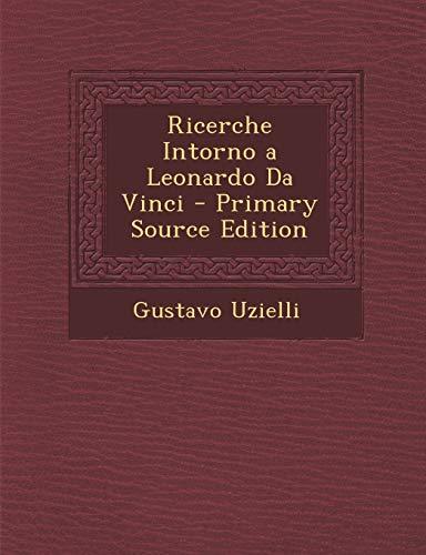 9781295558179: Ricerche Intorno a Leonardo Da Vinci (Italian Edition)