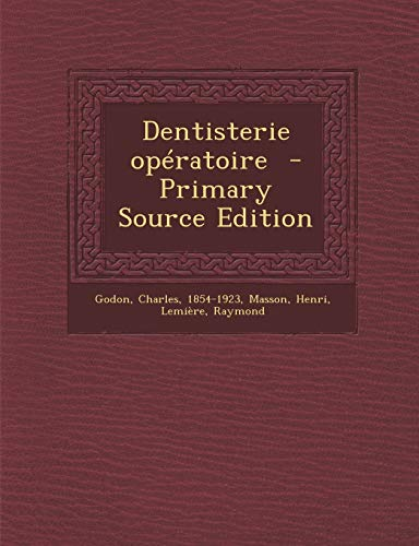 9781295562046: Dentisterie Operatoire - Primary Source Edition (French Edition)