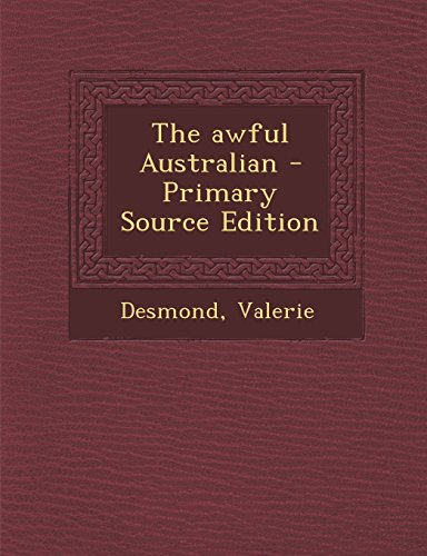 9781295562787: The Awful Australian - Primary Source Edition