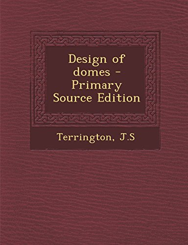 9781295562961: Design of Domes - Primary Source Edition