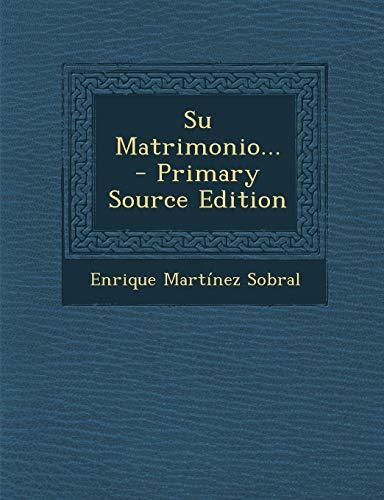 Su Matrimonio. - Primary Source Edition (Paperback): Enrique Martinez Sobral
