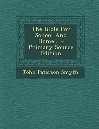 9781295572052: The Bible For School And Home... - Primary Source Edition
