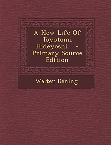 9781295573332: A New Life Of Toyotomi Hideyoshi... - Primary Source Edition
