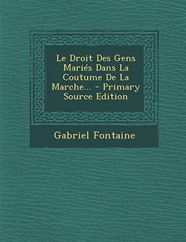 9781295573837: Le Droit Des Gens Maries Dans La Coutume de La Marche... - Primary Source Edition