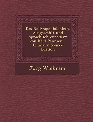 9781295580088: Das Rollwagenb�chlein. Ausgew�hlt und sprachlich erneuert von Karl Pannier. - Primary Source Edition