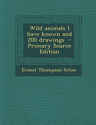 9781295591558: Wild animals I have known and 200 drawings