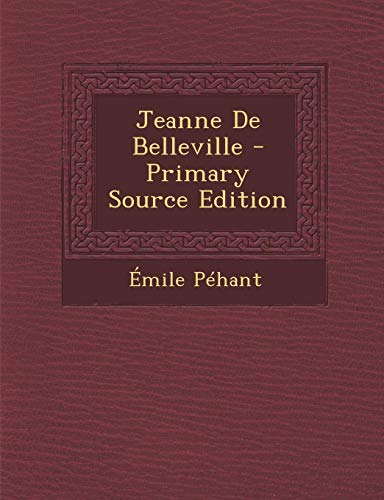 9781295605774: Jeanne De Belleville - Primary Source Edition (French Edition)