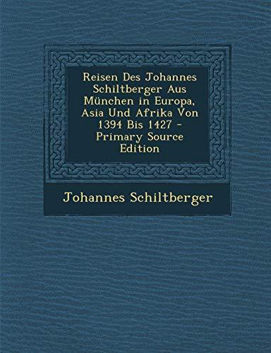 9781295607648: Reisen Des Johannes Schiltberger Aus München in Europa, Asia Und Afrika Von 1394 Bis 1427 (German Edition)
