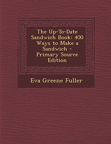 9781295609482: The Up-To-Date Sandwich Book: 400 Ways to Make a Sandwich