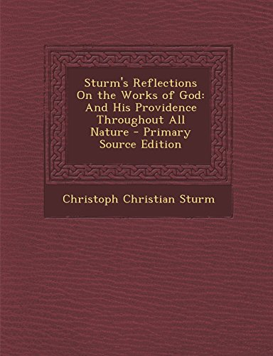 9781295612680: Sturm's Reflections On the Works of God: And His Providence Throughout All Nature