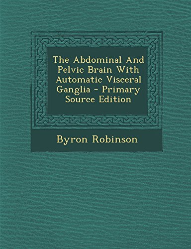 9781295617418: The Abdominal And Pelvic Brain With Automatic Visceral Ganglia
